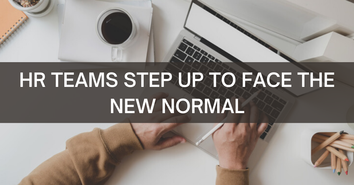 HR Teams Step up to Face the New Normal