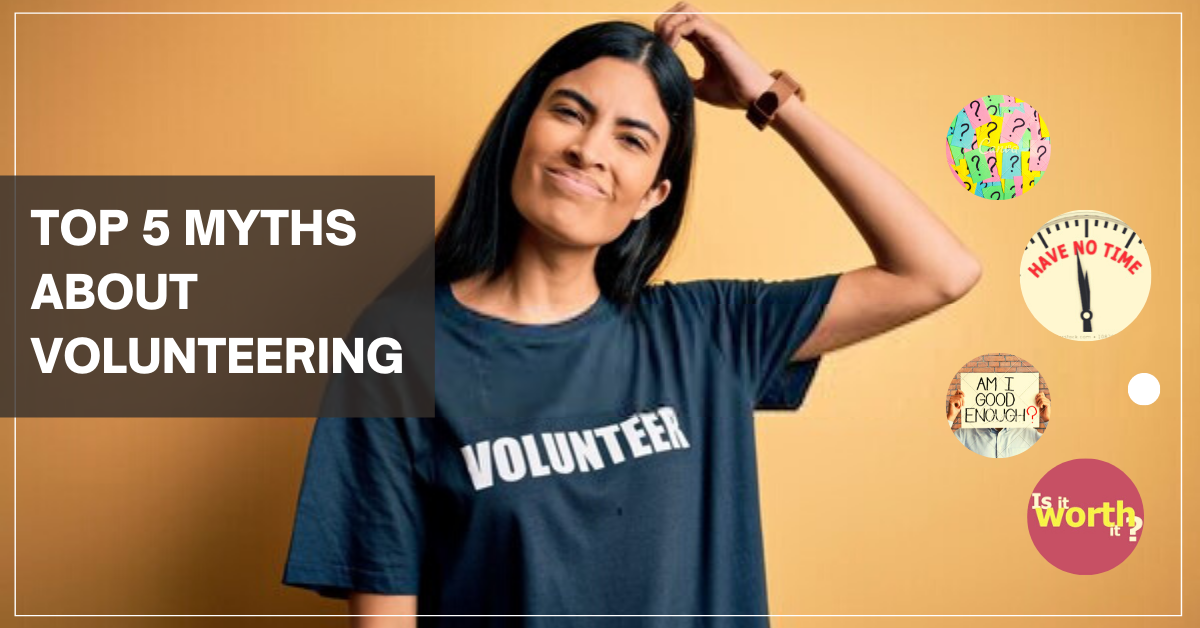 Top 5 Myths about Volunteering